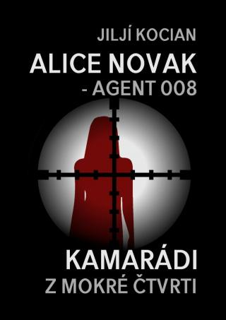 Alice Novak – agent 008 / Kamarádi z mokré čtvrti [E-kniha]
